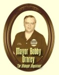 Mayor Bobby Ornrey. The Midnight Magistrate. Now in his 9th term of office.